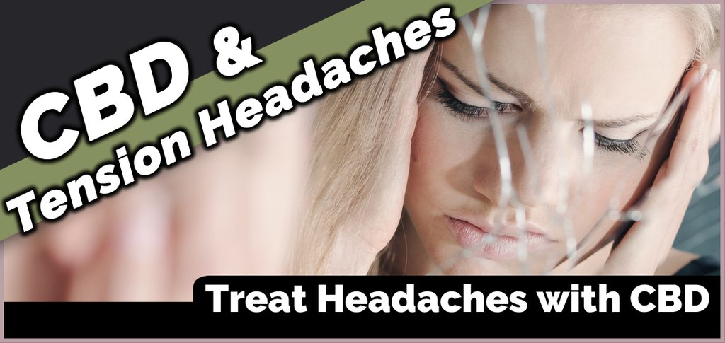 CBD for Tension Headaches and Migraines