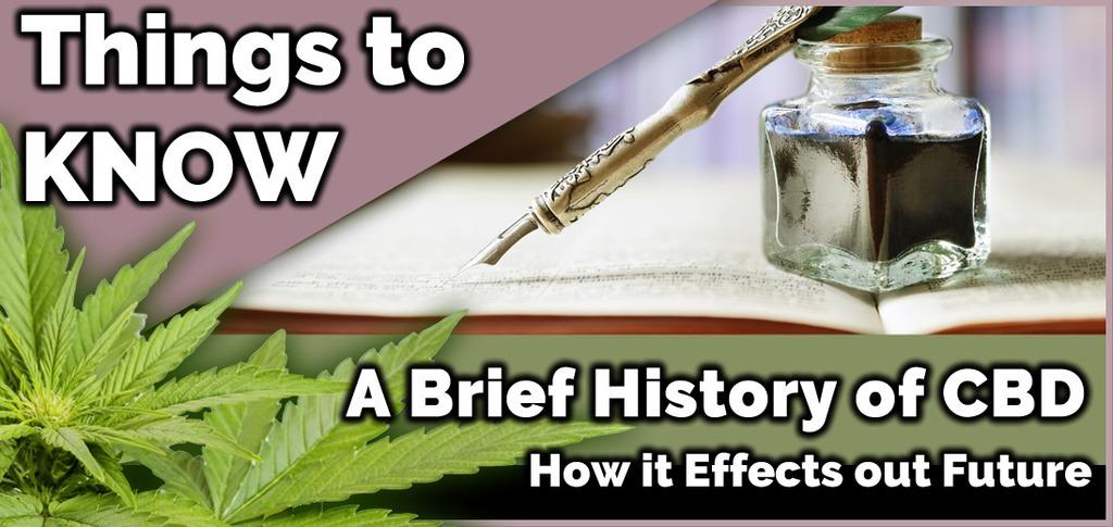 A BRIEF HISTORY OF CANNABIDIOL (CBD)