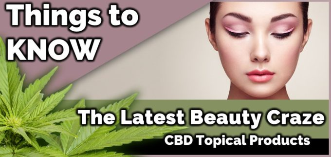 The latest beauty craze: CBD Topical Products